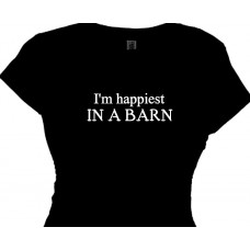 im happiest in a barn- Country Farm Girl Tee